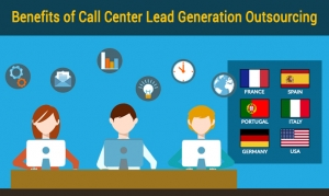 Benefits of Call Center Lead Generation Outsourcing