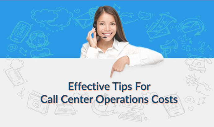 Top 5 Tips For Cost Effective Call Center Operations