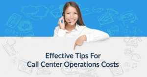 Cost Effective Call Center Operations