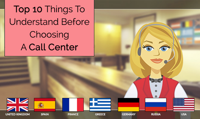 Top 10 Things To Understand Before Choosing A Call Center