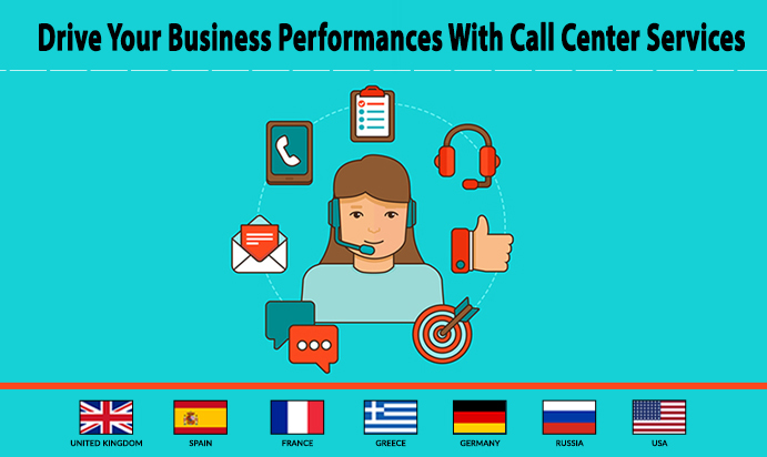 Drive Your Business Performances With High-Class Call Center Services
