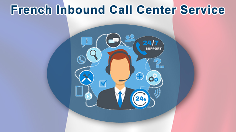 French Inbound Call Center is Necessity for Business Expansion in France